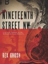 Nineteenth Street NW: A Tale of Terror in the World Financial Markets - Rex Ghosh