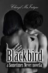 Blackbird (Sometimes Never, #1.5) - Cheryl McIntyre