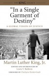 """In a Single Garment of Destiny"": A Global Vision of Justice - Martin Luther King Jr., Lewis V. Baldwin, Charlayne Hunter-Gault"