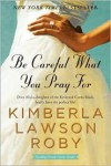 Be Careful What You Pray For (Reverend Curtis Black Series #7) by Kimberla Lawson Roby -