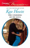 The Undoing of de Luca - Kate Hewitt