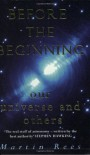 Before the Beginning - Martin Rees