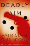 Deadly Aim - Patricia H. Rushford