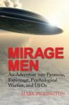 Mirage Men: An Adventure into Paranoia, Espionage, Psychological Warfare, and UFOs - Mark Pilkington