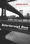 Outerborough Blues: A Brooklyn Mystery - Andrew Cotto
