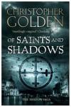 Of Saints and Shadows (The Shadow Saga, #1) - Christopher Golden