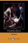 Prometheus Bound (Dodo Press) - Aeschylus, G.M. Cookson