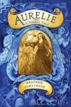 Aurelie: A Faerie Tale - Heather Tomlinson