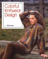 Colorful Knitwear Design (Threads On) - Threads Magazine