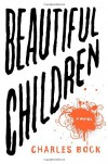 Beautiful Children - Charles Bock