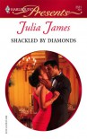 Shackled by Diamonds (Harlequin Presents #2531) - Julia James