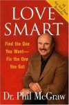 Love Smart: Find the One You Want--Fix the One You Got - Phillip C. McGraw