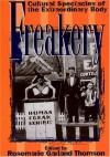 Freakery: Cultural Spectacles of the Extraordinary Body - Rosemarie Garland-Thomson