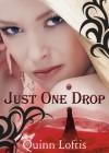 Just One Drop (The Grey Wolves, #3) - Quinn Loftis