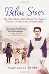 "Below Stairs: The Classic Kitchen Maid's Memoir That Inspired ""Upstairs, Downstairs"" and ""Downton Abbey"" - Leigh Crutchley, Margaret Powell"
