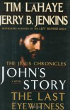 John's Story: The Last Eyewitness - Tim LaHaye, Jerry B. Jenkins