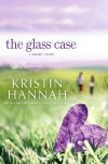 The Glass Case - Kristin Hannah