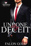 Undone by Deceit - Falon Gold