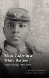Black Cadet in a White Bastion: Charles Young at West Point - Brian G. Shellum, Vincent K. Brooks