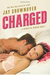 Charged: A Saints of Denver Novel - Jay Crownover