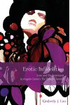 Erotic Infidelities: Love and Enchantment in Angela Carter's The Bloody Chamber (Series in Fairy-Tale Studies) - Kimberly J. Lau