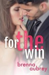 For the Win - Brenna Aubrey