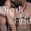 Depth of Field - Riley Hart, Tristan James