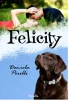 Felicity - Daniela Perelli