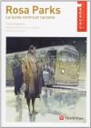 Rosa Parks. La Lucha Contra El Racismo - Paola Capriolo