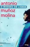 O Inverno em Lisboa - Antonio Muñoz Molina