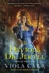 The Devious Dr. Jekyll: An Electric Empire Novel - Viola Carr