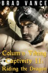 Colum's Viking Captivity II: Riding the Dragon - Brad Vance