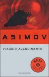 Viaggio allucinante - Isaac Asimov, Vincenzo Mantovani