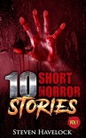 10 Short Horror Stories Vol:1 - Steven  Havelock