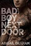 Bad Boy Next Door (A Romantic Suspense) - Abigail Graham