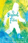The Bigfoot Files - Lindsay Eagar