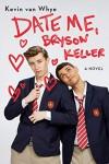 Date Me, Bryson Keller - Kevin van Whye