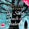 The Silent Touch of Shadows - Christina Courtney