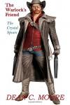 The Warlock's Friend: The Crystal Spears (Volume 1) - Dean C. Moore
