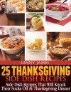 25 Thanksgiving Side Dish Recipes (Thanksgiving Holiday Recipes Cookbooks) - Ginny James