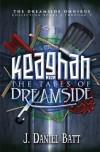 Keaghan in the Tales of Dreamside: The Dreamside Omnibus - J. Daniel Batt