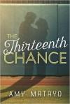 The Thirteenth Chance - Amy Matayo