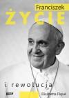 Franciszek. Życie i rewolucja - Elisabetta Piqué