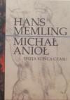 Hans Memling - Michał Anioł. Wizja końca czasu - praca zbiorowa