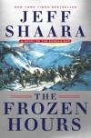 The Frozen Hours: A Novel of the Korean War - Jeff Shaara