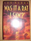 Was It a Rat I Saw? - Sue  Perry