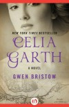 Celia Garth: A Novel - Gwen Bristow