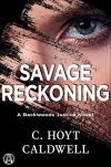 Savage Reckoning - C. Hoyt Caldwell