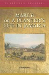 Marly: Or, a Planter's Life in Jamaica - Anonymous