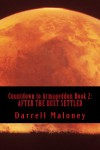 AFTER THE DUST SETTLED (Countdown to Armageddon Book 2) - Darrell Maloney